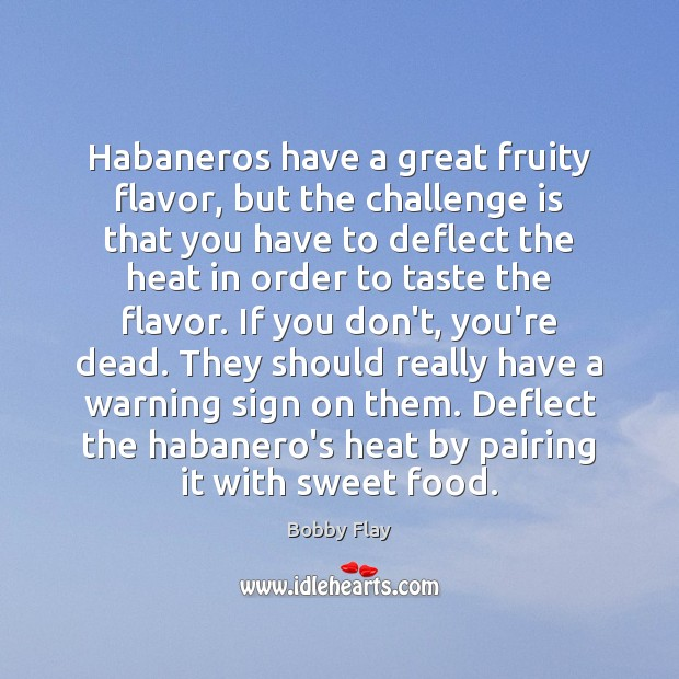 Image, Habaneros have a great fruity flavor, but the challenge is that you