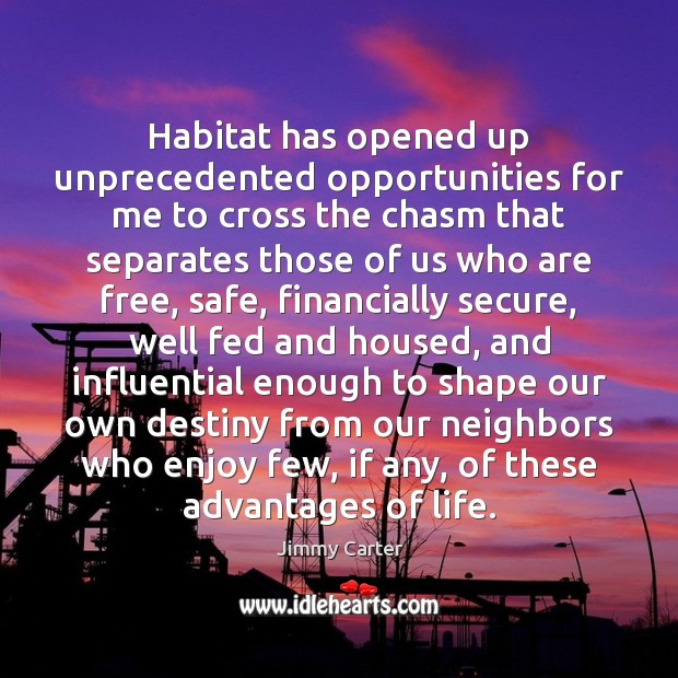 Image, Habitat has opened up unprecedented opportunities for me to cross the chasm