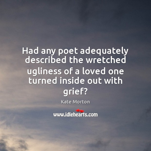 Image, Had any poet adequately described the wretched ugliness of a loved one