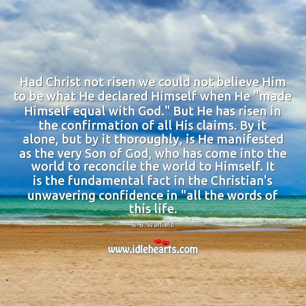 Image, Had Christ not risen we could not believe Him to be what