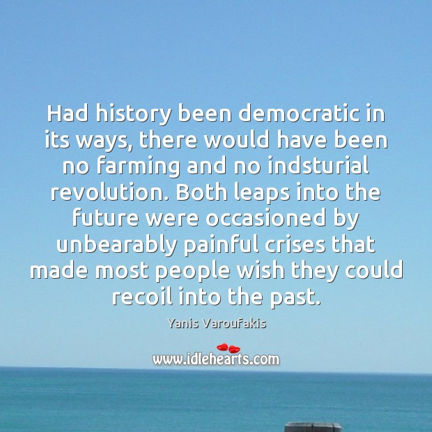 Had history been democratic in its ways, there would have been no Image