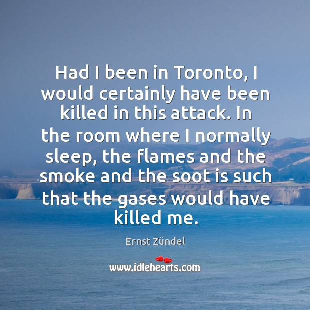 Had I been in toronto, I would certainly have been killed in this attack. Image