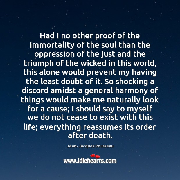 Had I no other proof of the immortality of the soul than Jean-Jacques Rousseau Picture Quote