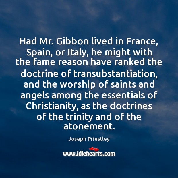 Image, Had Mr. Gibbon lived in France, Spain, or Italy, he might with