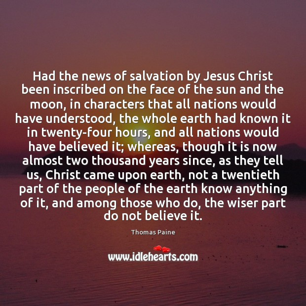 Image, Had the news of salvation by Jesus Christ been inscribed on the