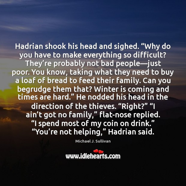 """Hadrian shook his head and sighed. """"Why do you have to make Winter Quotes Image"""