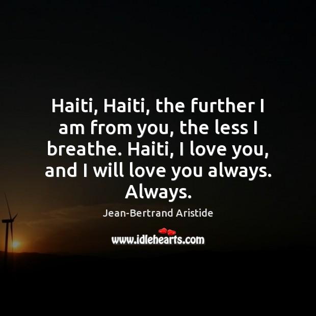 Image, Haiti, Haiti, the further I am from you, the less I breathe.