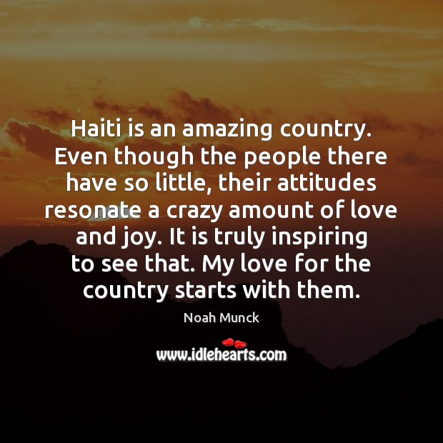 Haiti is an amazing country. Even though the people there have so Image