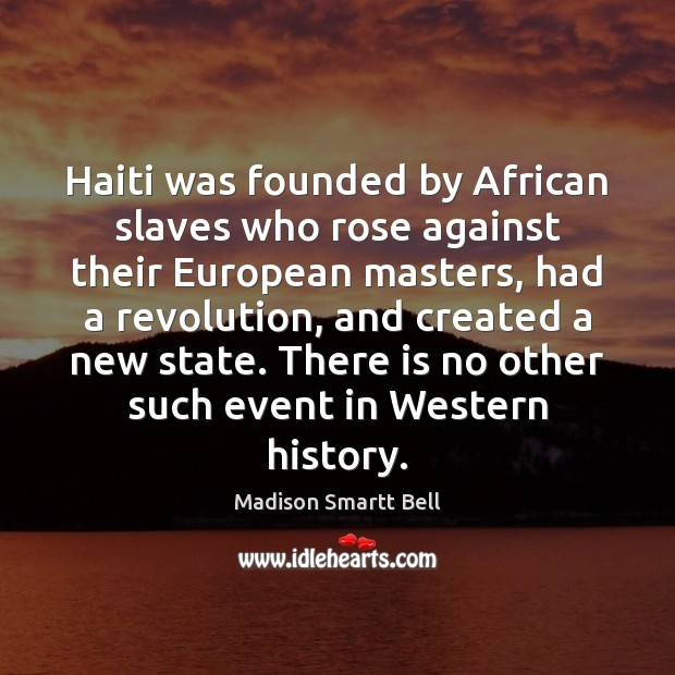 Image, Haiti was founded by African slaves who rose against their European masters,