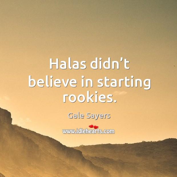 Halas didn't believe in starting rookies. Image