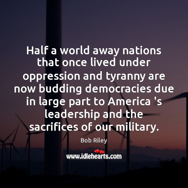 Image, Half a world away nations that once lived under oppression and tyranny