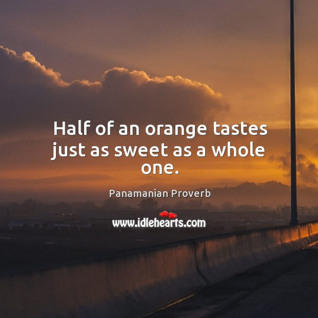Image, Half of an orange tastes just as sweet as a whole one.