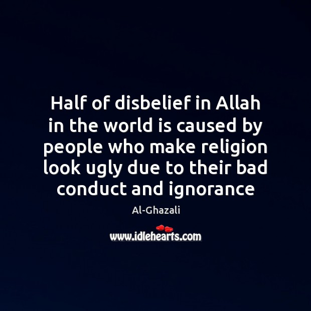 Image, Half of disbelief in Allah in the world is caused by people