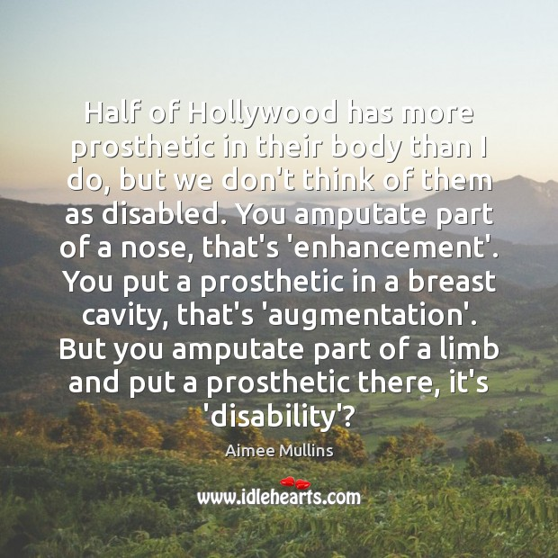 Half of Hollywood has more prosthetic in their body than I do, Image