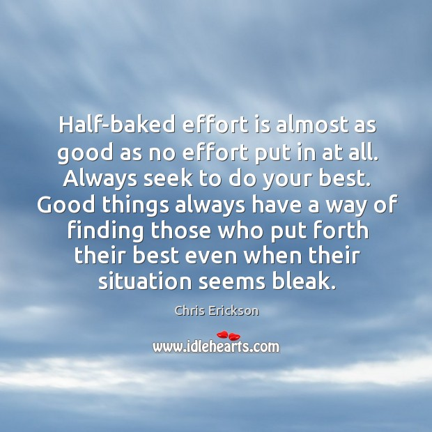 Half-baked effort is almost as good as no effort put in at Image