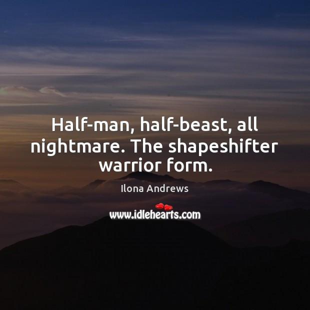 Image, Half-man, half-beast, all nightmare. The shapeshifter warrior form.