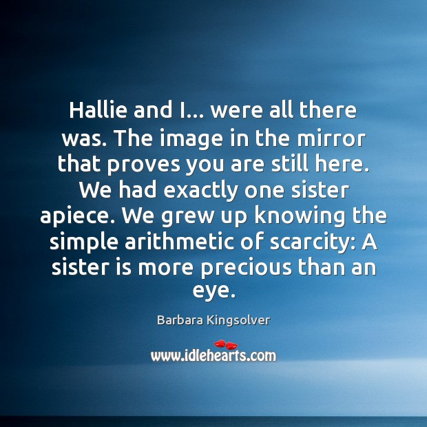 Hallie and I… were all there was. The image in the mirror Sister Quotes Image