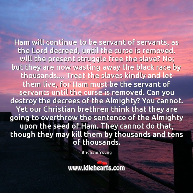 Ham will continue to be servant of servants, as the Lord decreed, Image