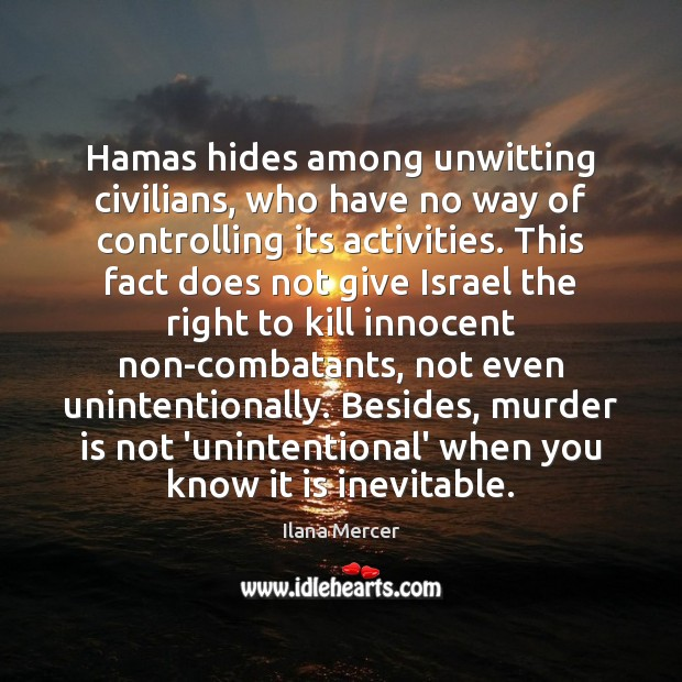 Image, Hamas hides among unwitting civilians, who have no way of controlling its