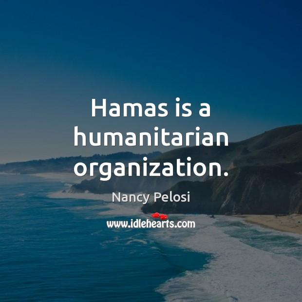 Image, Hamas is a humanitarian organization.