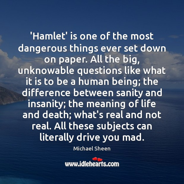 'Hamlet' is one of the most dangerous things ever set down on Image
