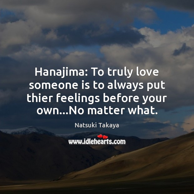 Image, Hanajima: To truly love someone is to always put thier feelings before