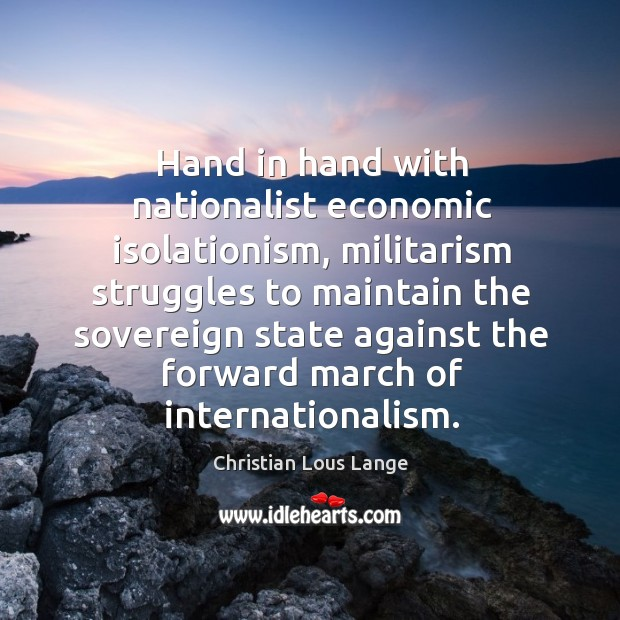 Image, Hand in hand with nationalist economic isolationism, militarism struggles to maintain the sovereign