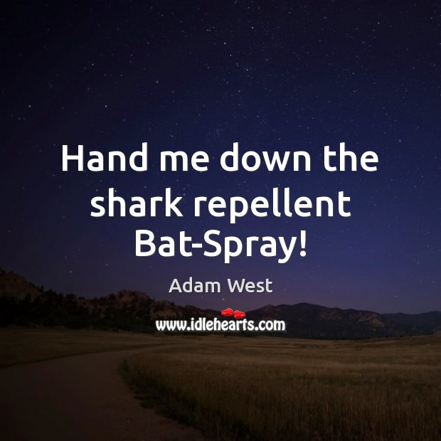 Hand me down the shark repellent Bat-Spray! Image