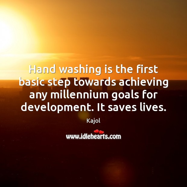 Hand washing is the first basic step towards achieving any millennium goals Image