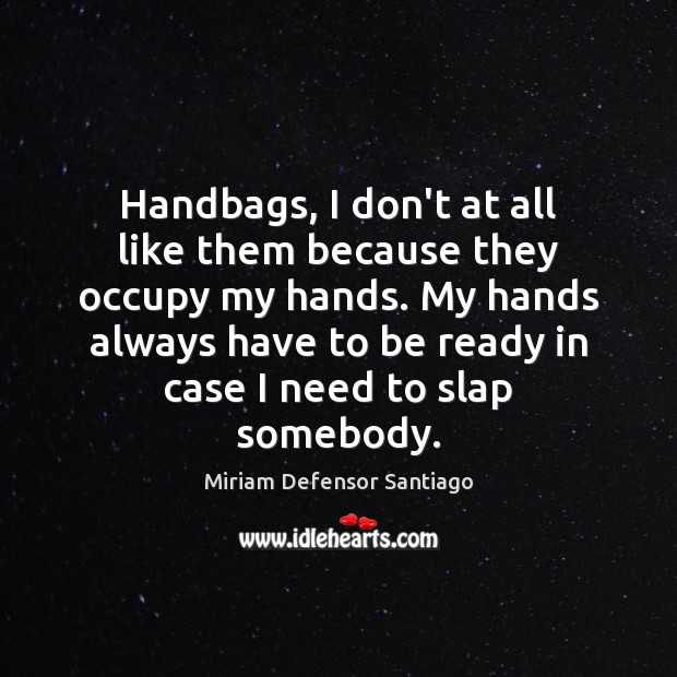 Image, Handbags, I don't at all like them because they occupy my hands.