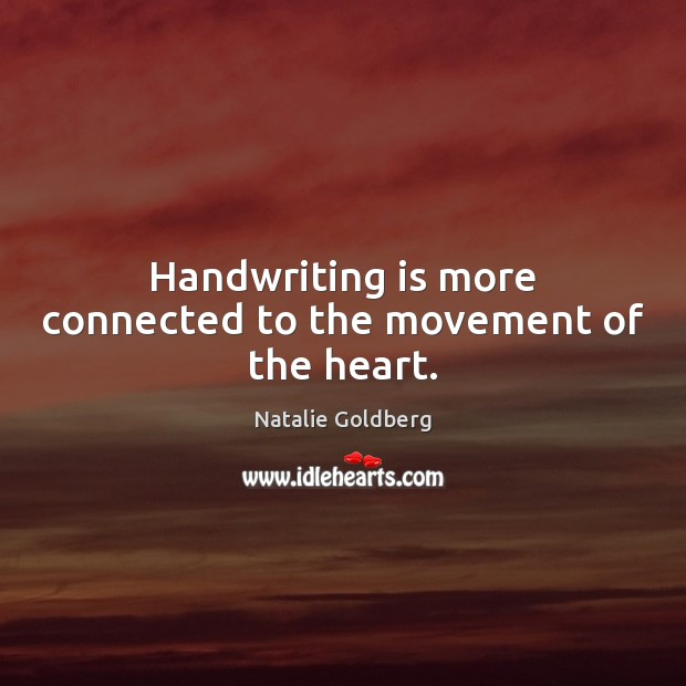 Handwriting is more connected to the movement of the heart. Image