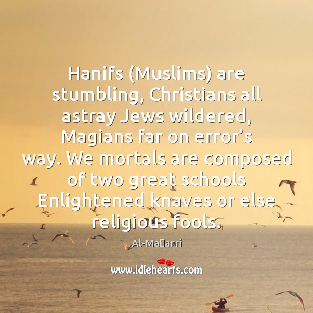 Hanifs (Muslims) are stumbling, Christians all astray Jews wildered, Magians far on Image