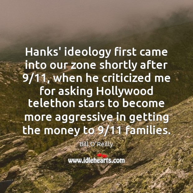 Hanks' ideology first came into our zone shortly after 9/11, when he criticized Image