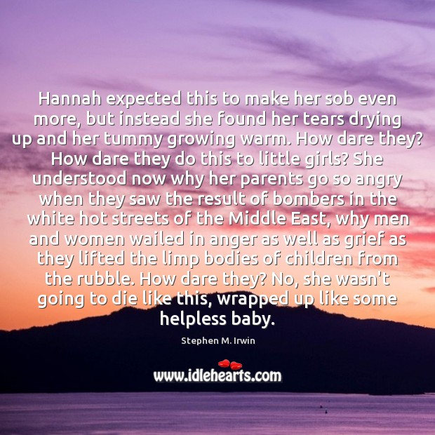 Hannah expected this to make her sob even more, but instead she Image