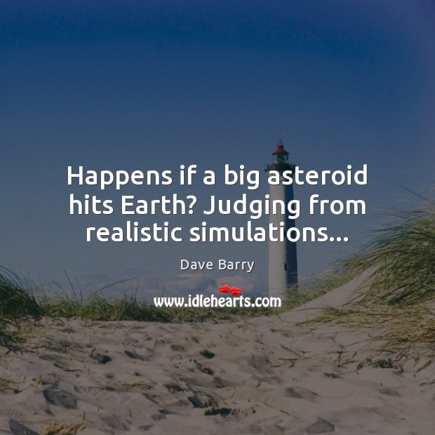 Image, Happens if a big asteroid hits Earth? Judging from realistic simulations…
