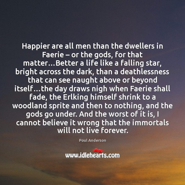 Happier are all men than the dwellers in Faerie – or the Gods, Image