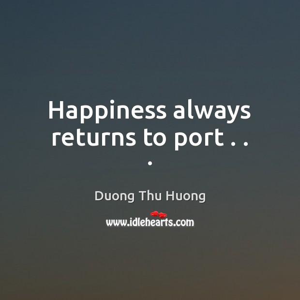 Happiness always returns to port . . . Image