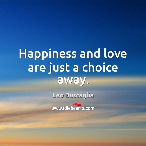Image, Happiness and love are just a choice away.