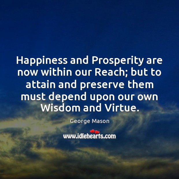 Image, Happiness and Prosperity are now within our Reach; but to attain and