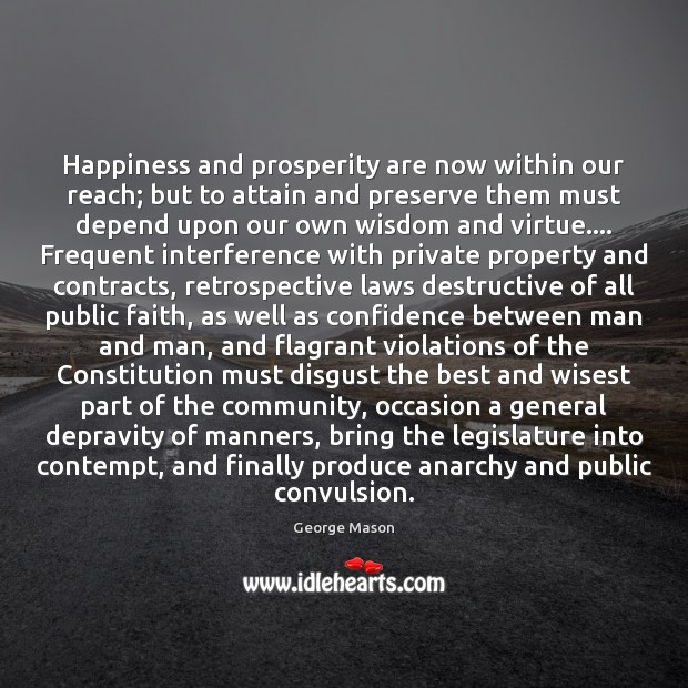 Happiness and prosperity are now within our reach; but to attain and Image