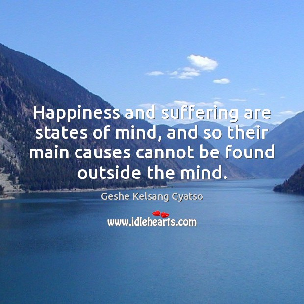 Image, Happiness and suffering are states of mind, and so their main causes