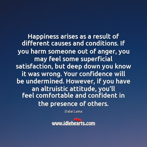 Happiness arises as a result of different causes and conditions. If you Image