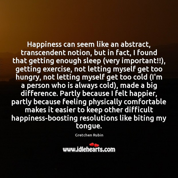 Happiness can seem like an abstract, transcendent notion, but in fact, I Gretchen Rubin Picture Quote