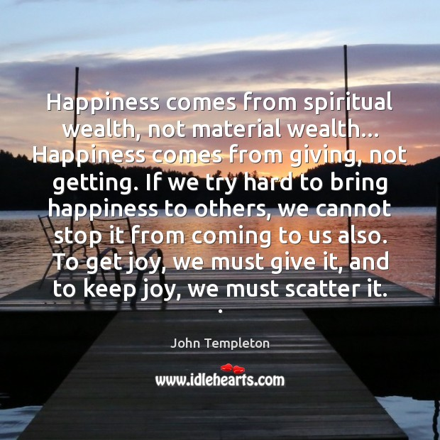 Image, Happiness comes from spiritual wealth, not material wealth… Happiness comes from giving,