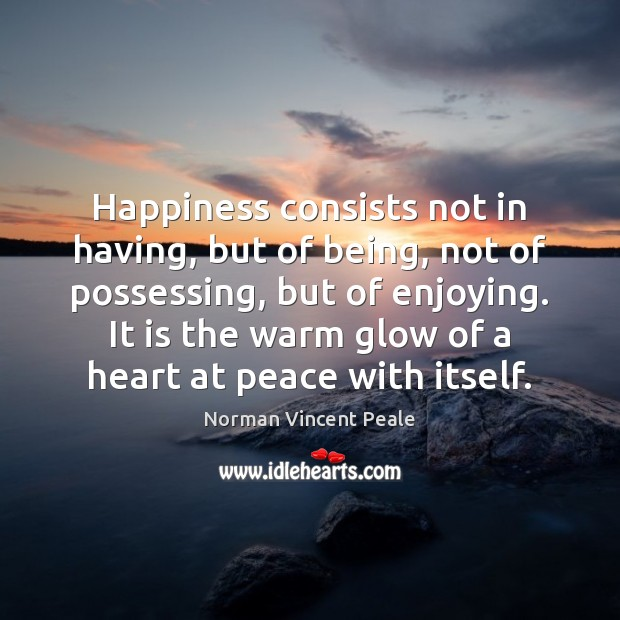 Image, Happiness consists not in having, but of being, not of possessing, but