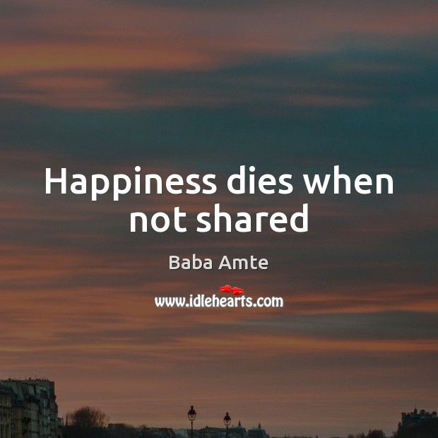 Image, Happiness dies when not shared