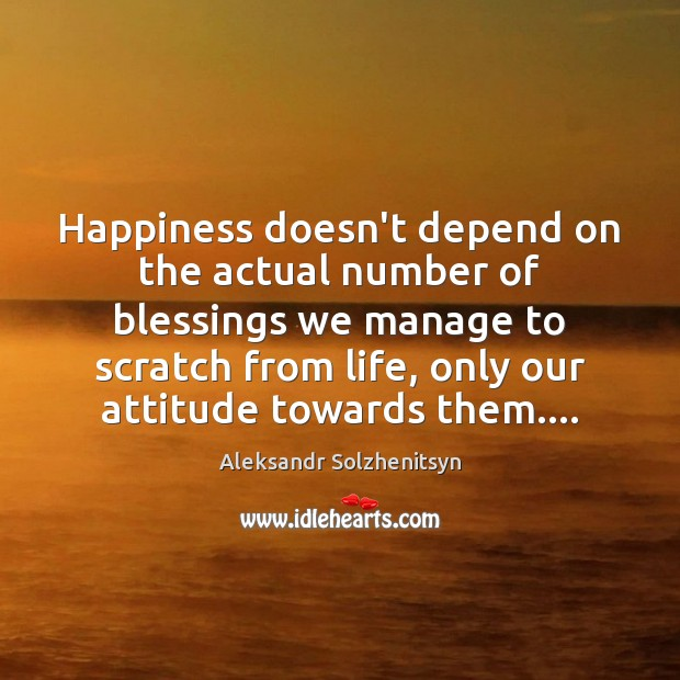Image, Happiness doesn't depend on the actual number of blessings we manage to