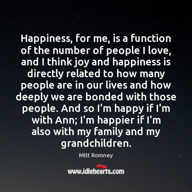 Happiness, for me, is a function of the number of people I Joy and Happiness Quotes Image