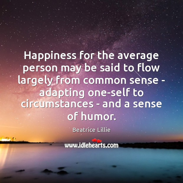 Image, Happiness for the average person may be said to flow largely from