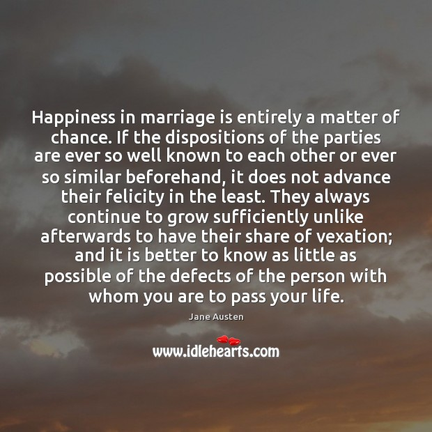 Image, Happiness in marriage is entirely a matter of chance. If the dispositions